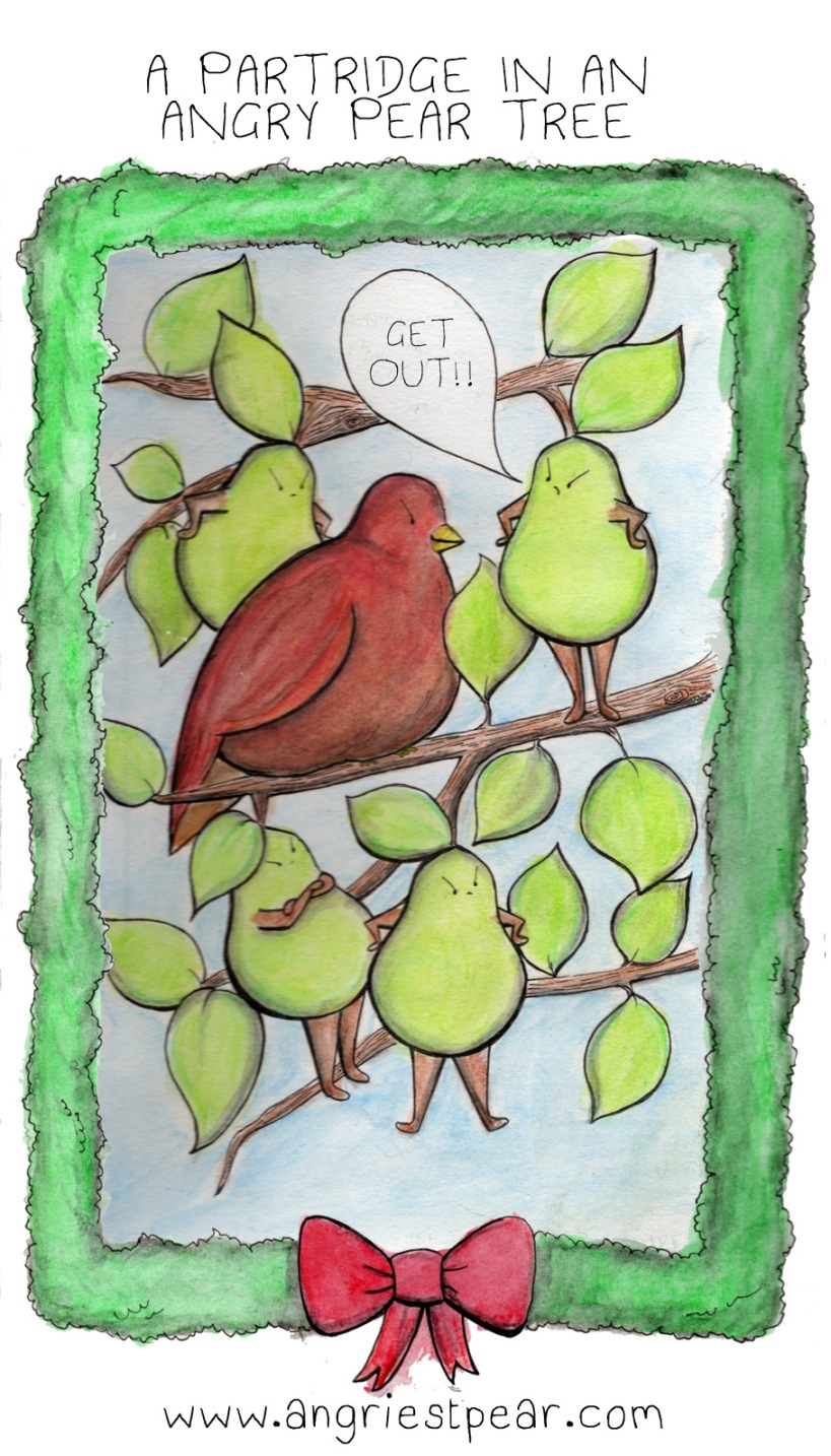 partridge in an angry pear tree get out